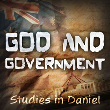 God and Government - Studies in Daniel